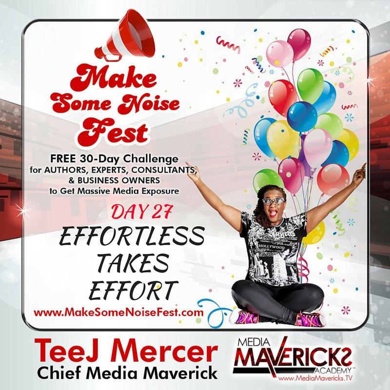 DAY 27 - EFFORTLESS takes Effort